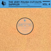 The Very Polish Cut-Outs Sampler Vol. 4 [Jacket]