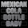 Mexican Cola Bottle Baby [Jacket]