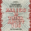 All I Do Is Think About You / All I Do Is Think About You (Far East Dub) [Jacket]